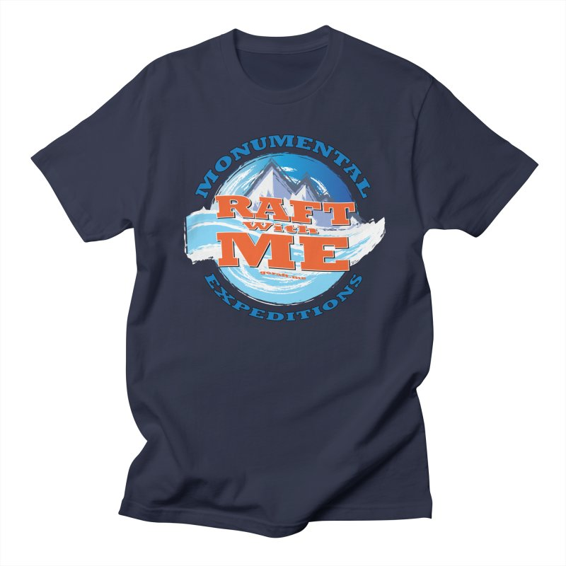 Raft With ME - blue text Women's Regular Unisex T-Shirt by Monumental Expeditions