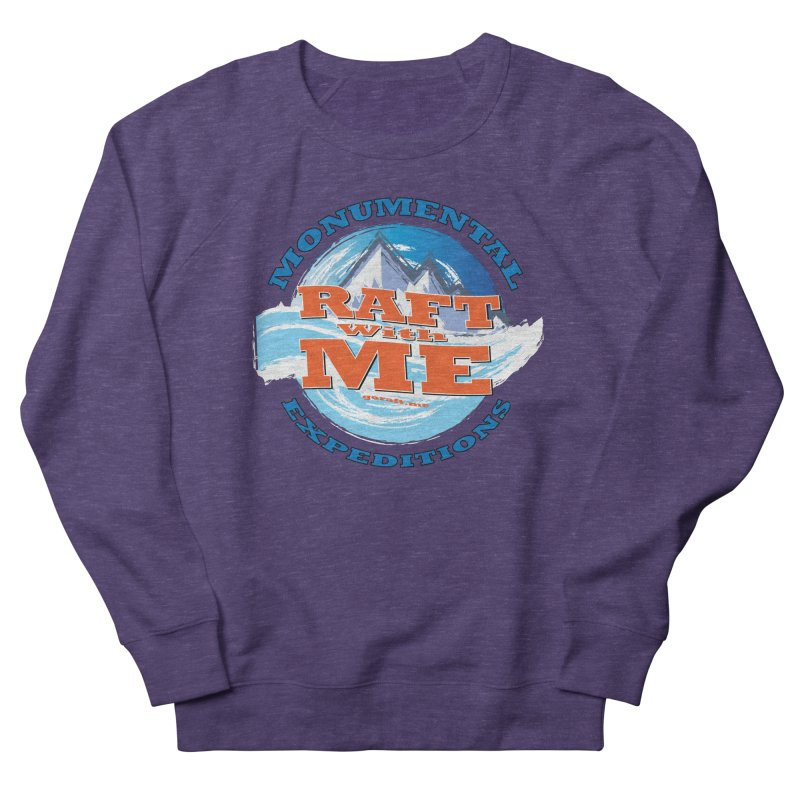 Raft With ME - blue text Women's French Terry Sweatshirt by Monumental Expeditions