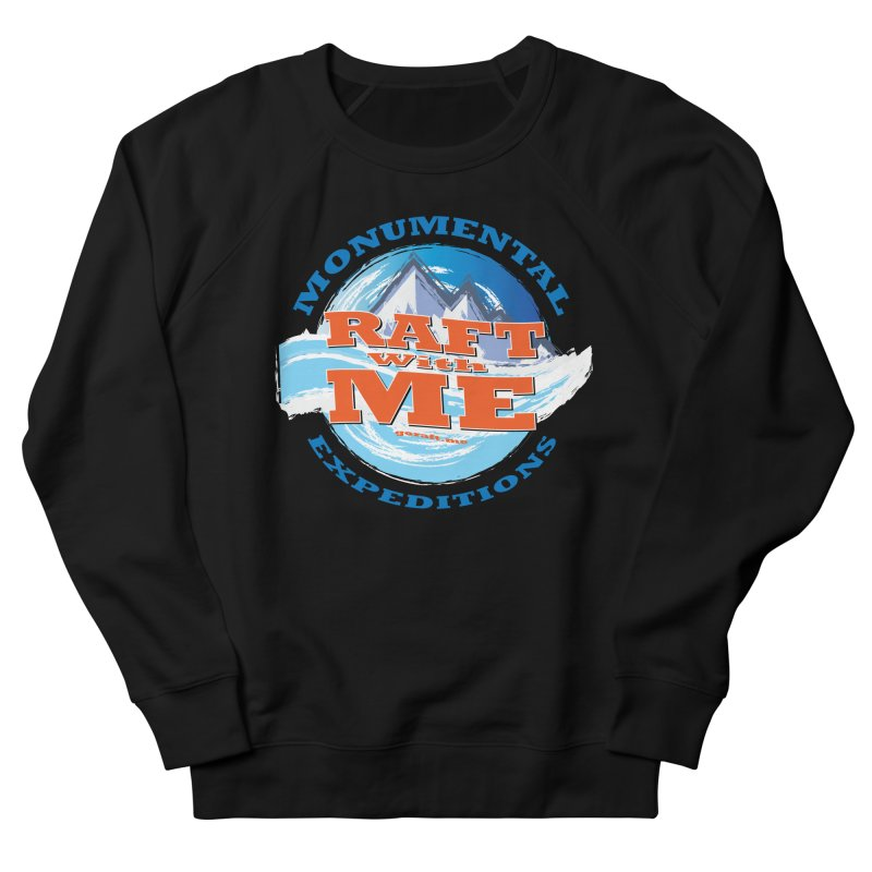 Raft With ME - blue text Men's French Terry Sweatshirt by Monumental Expeditions