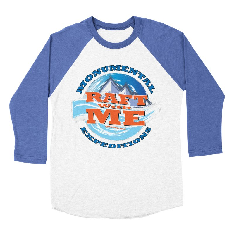 Raft With ME - blue text Men's Baseball Triblend Longsleeve T-Shirt by Monumental Expeditions