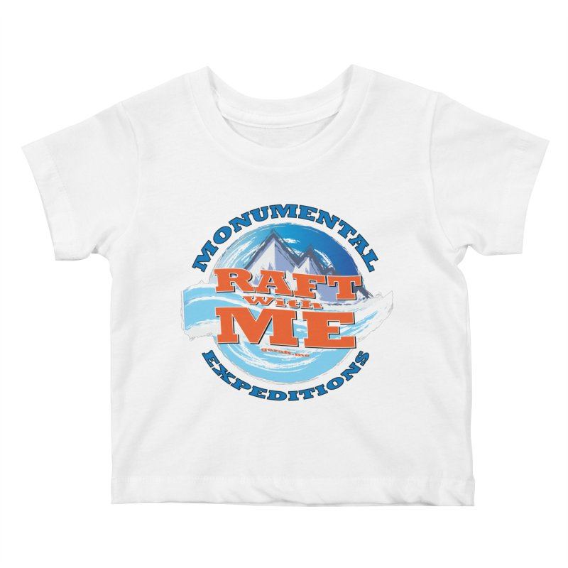 Raft With ME - blue text Kids Baby T-Shirt by Monumental Expeditions