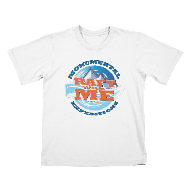 Raft With ME - blue text Kids T-Shirt by Monumental Expeditions