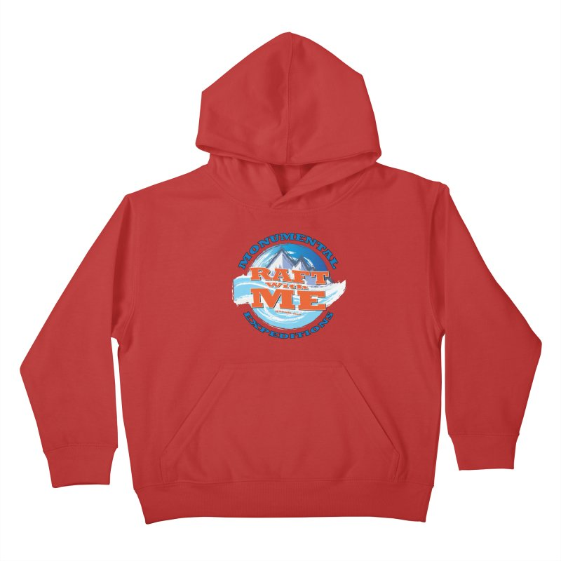 Raft With ME - blue text Kids Pullover Hoody by Monumental Expeditions