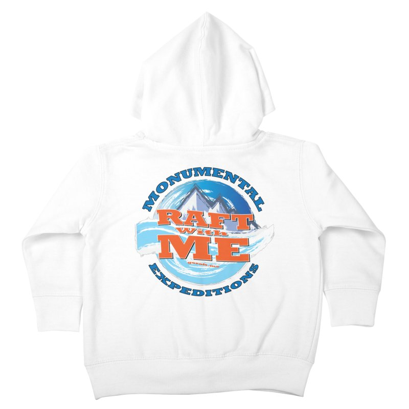 Raft With ME - blue text Kids Toddler Zip-Up Hoody by Monumental Expeditions