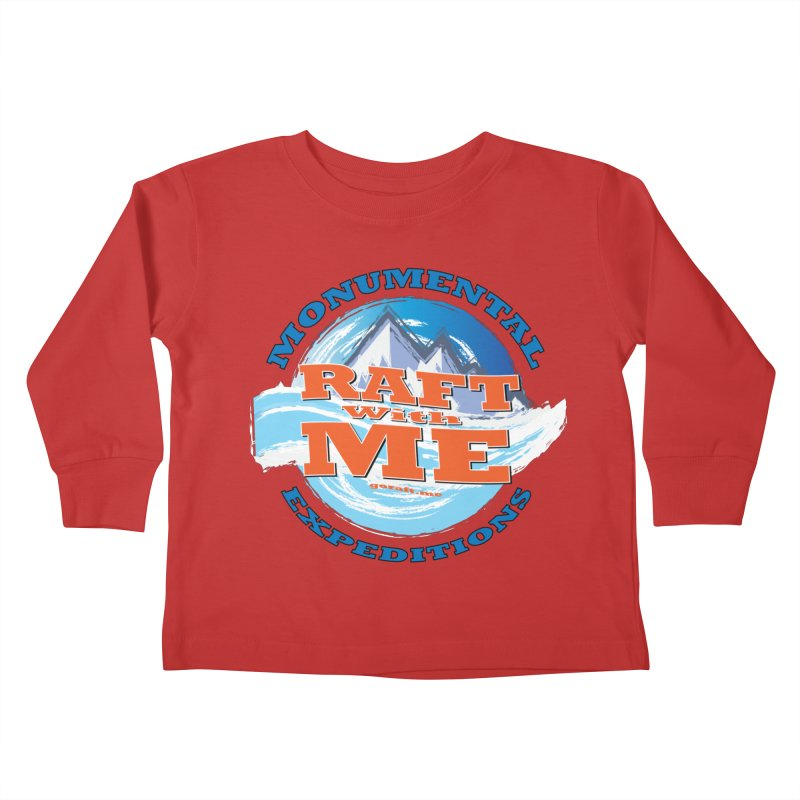 Raft With ME - blue text Kids Toddler Longsleeve T-Shirt by Monumental Expeditions