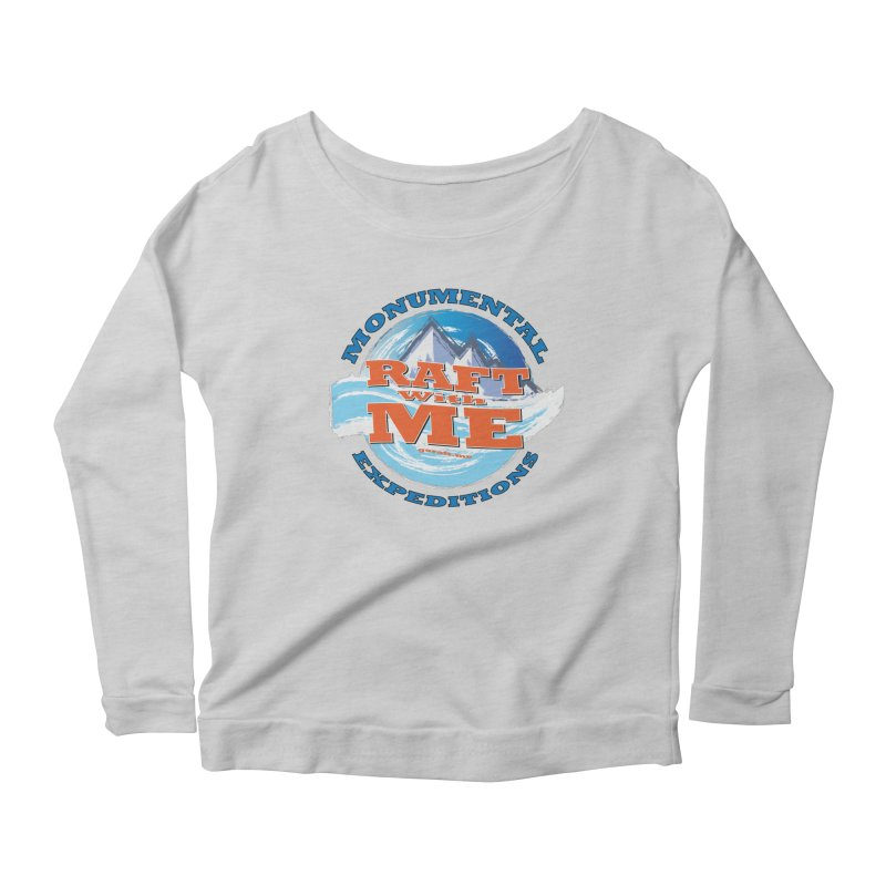 Raft With ME - blue text Women's Scoop Neck Longsleeve T-Shirt by Monumental Expeditions