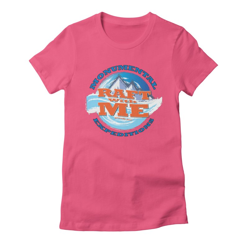 Raft With ME - blue text Women's Fitted T-Shirt by Monumental Expeditions
