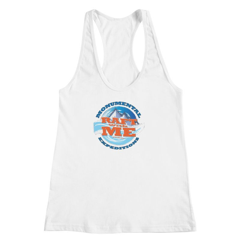 Raft With ME - blue text Women's Racerback Tank by Monumental Expeditions