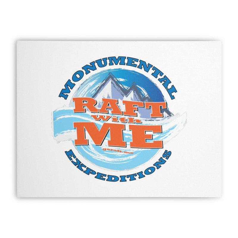 Raft With ME - blue text Home Stretched Canvas by Monumental Expeditions