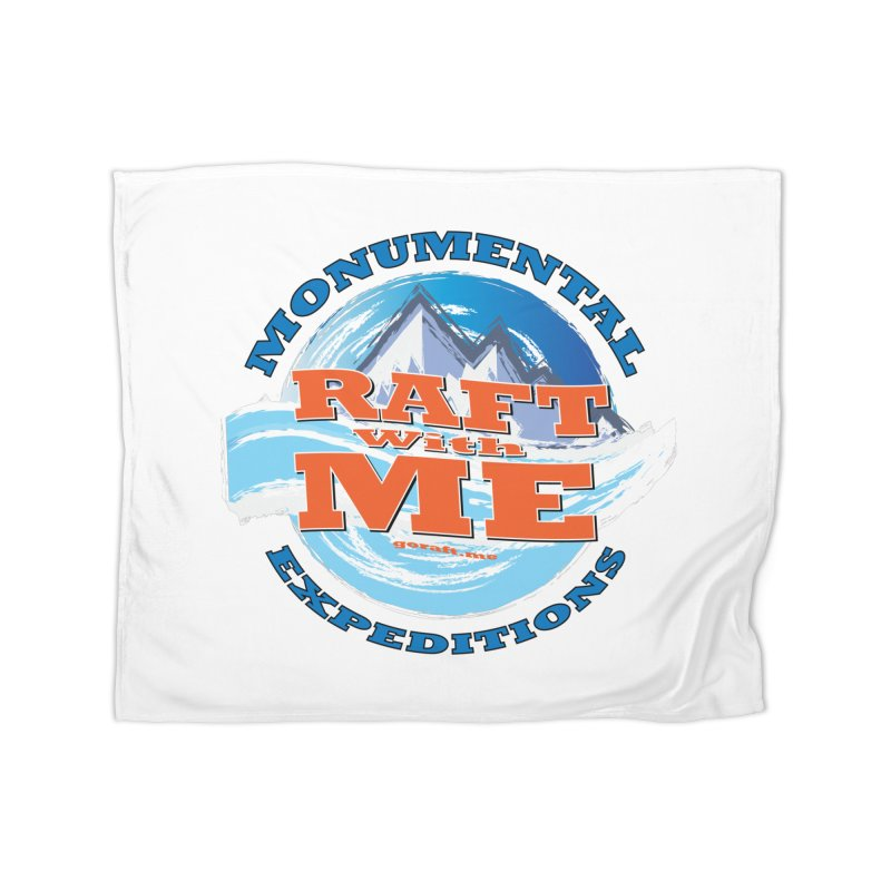 Raft With ME - blue text Home Blanket by Monumental Expeditions