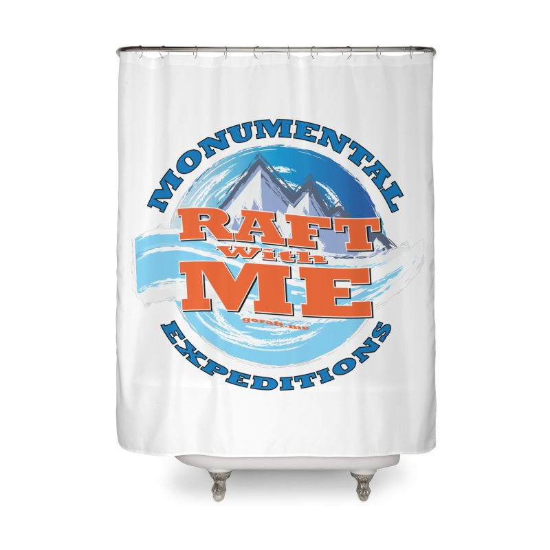 Raft With ME - blue text Home Shower Curtain by Monumental Expeditions