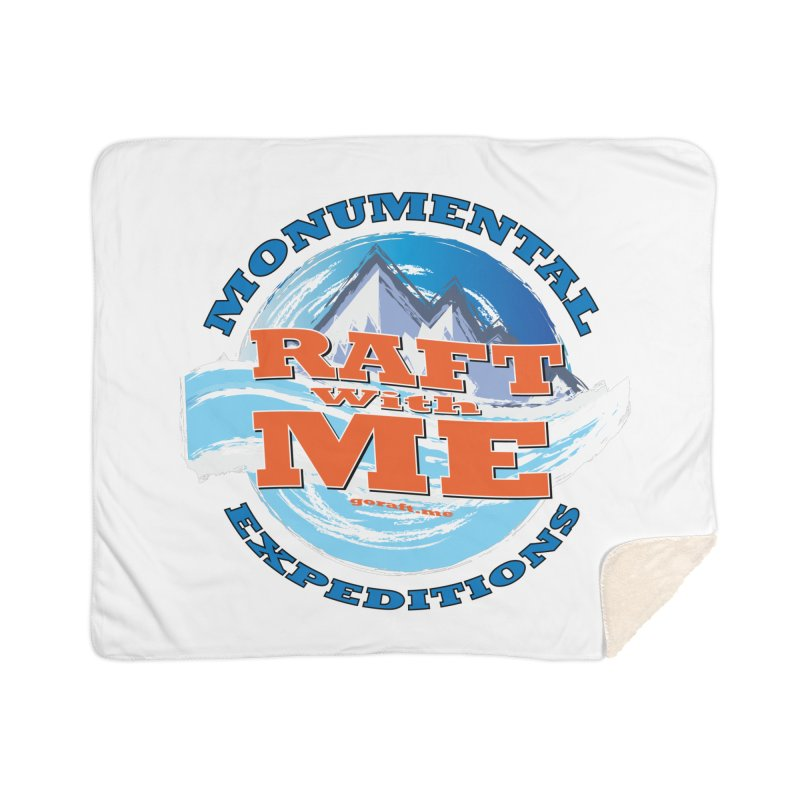 Raft With ME - blue text Home Sherpa Blanket Blanket by Monumental Expeditions
