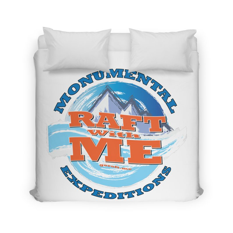 Raft With ME - blue text Home Duvet by Monumental Expeditions