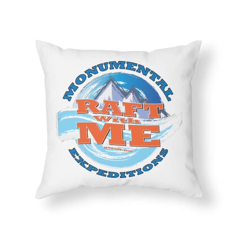 Raft With ME - blue text Home Throw Pillow by Monumental Expeditions