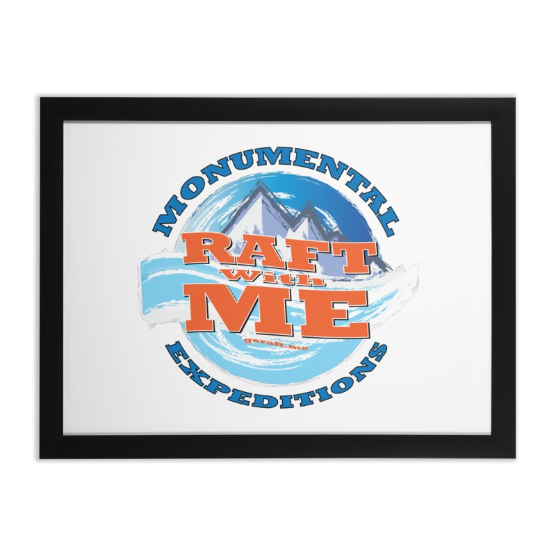 Raft With ME - blue text Home Framed Fine Art Print by Monumental Expeditions