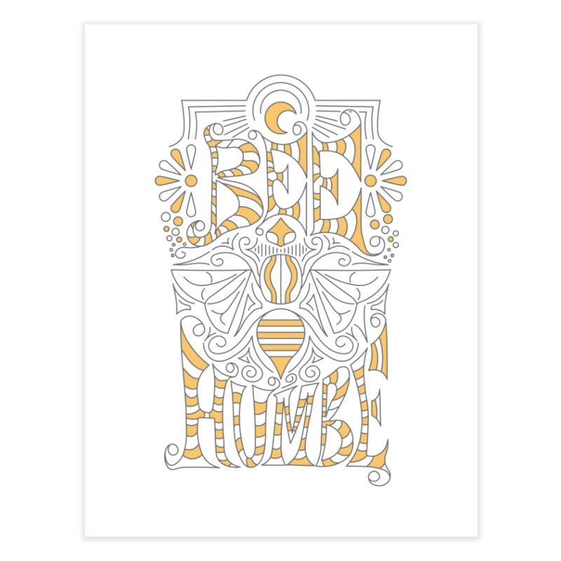 Bee Humble Home Fine Art Print by Moon Bear Design Studio's Artist Shop