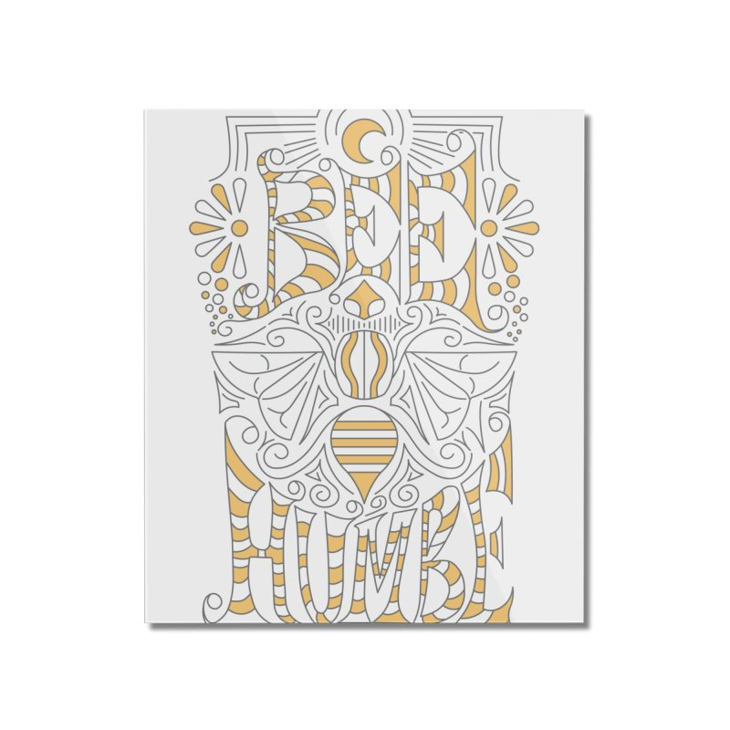 Bee Humble Home Mounted Acrylic Print by Moon Bear Design Studio's Artist Shop