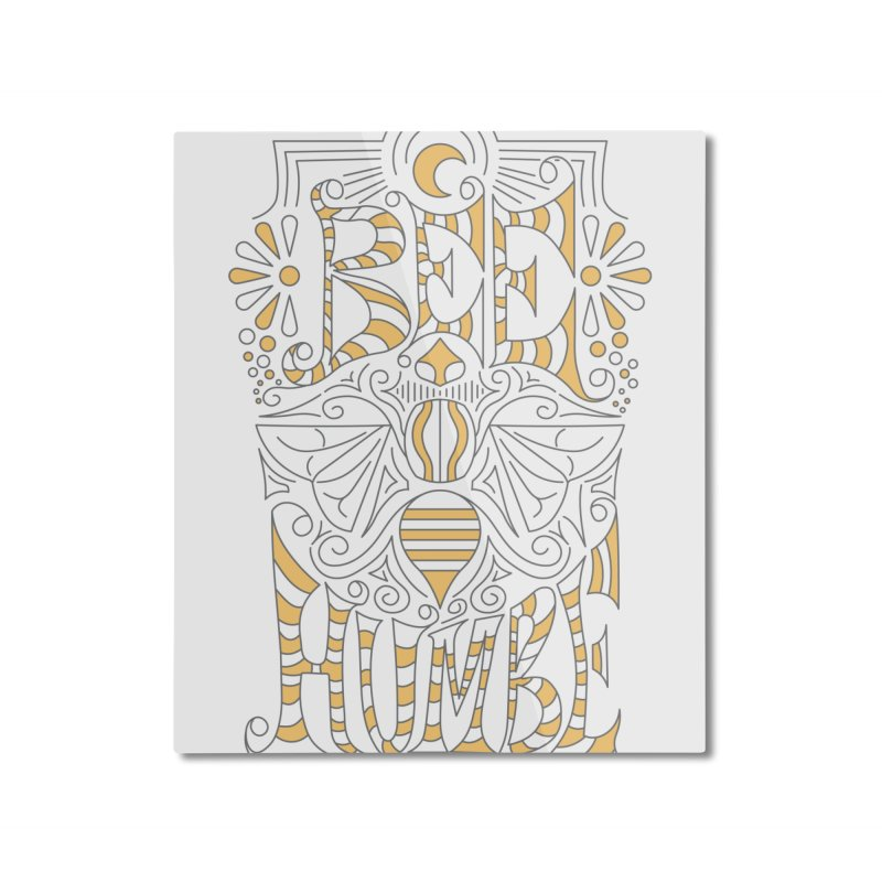 Bee Humble Home Mounted Aluminum Print by Moon Bear Design Studio's Artist Shop