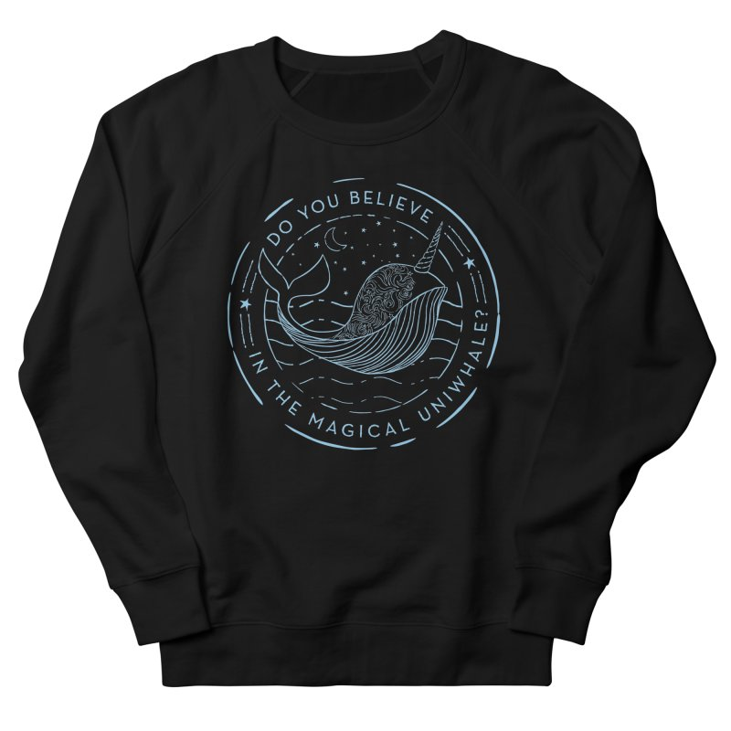 Do You Believe in the Magical Uni-Whale? Women's French Terry Sweatshirt by Moon Bear Design Studio's Artist Shop
