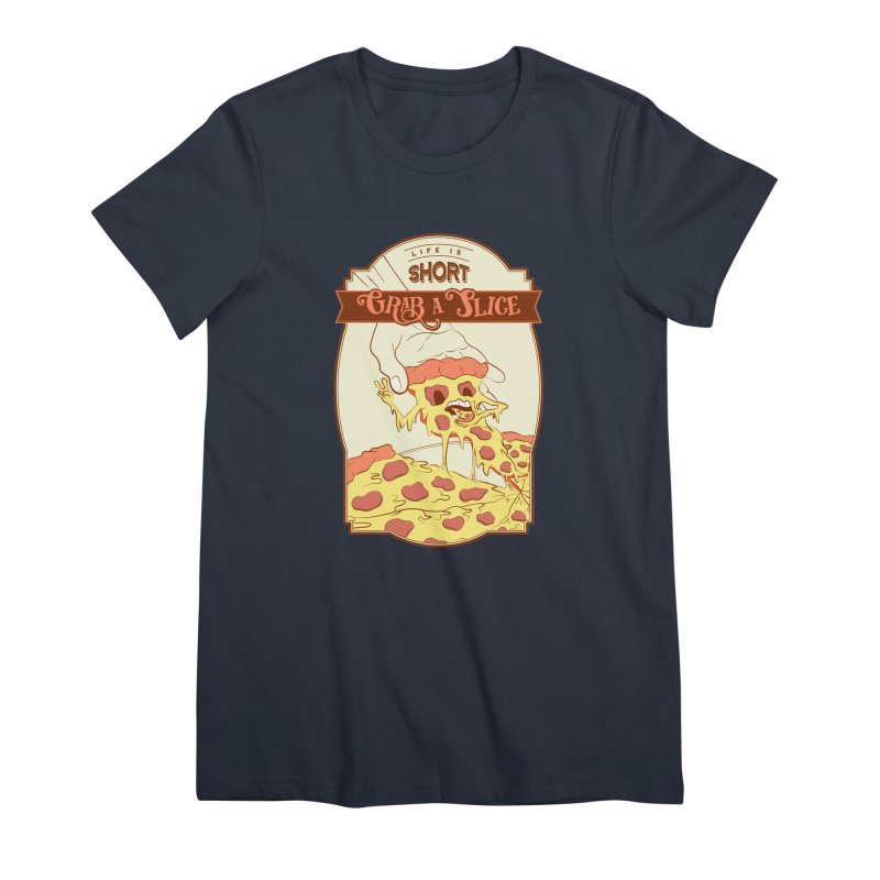 Pizza Love - Life is Short, Grab a Slice Women's Premium T-Shirt by Moon Bear Design Studio's Artist Shop