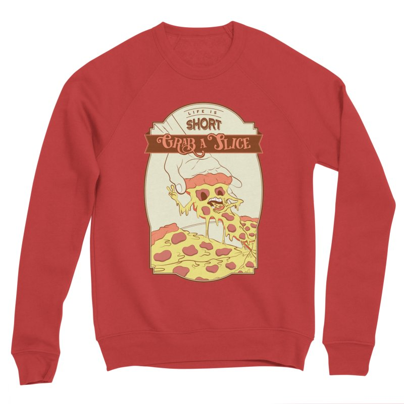 Pizza Love - Life is Short, Grab a Slice Men's Sponge Fleece Sweatshirt by Moon Bear Design Studio's Artist Shop