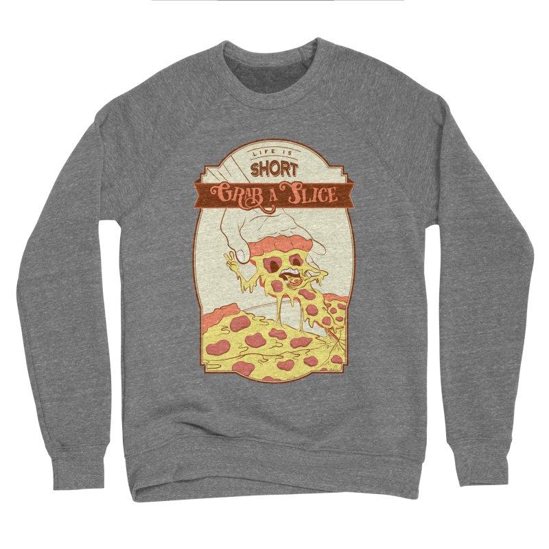 Pizza Love - Life is Short, Grab a Slice Women's Sponge Fleece Sweatshirt by Moon Bear Design Studio's Artist Shop