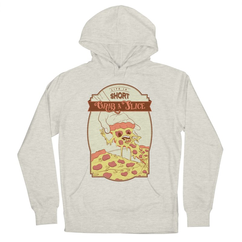 Pizza Love - Life is Short, Grab a Slice Women's French Terry Pullover Hoody by Moon Bear Design Studio's Artist Shop