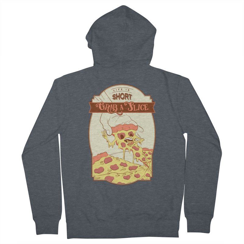 Pizza Love - Life is Short, Grab a Slice Women's French Terry Zip-Up Hoody by Moon Bear Design Studio's Artist Shop