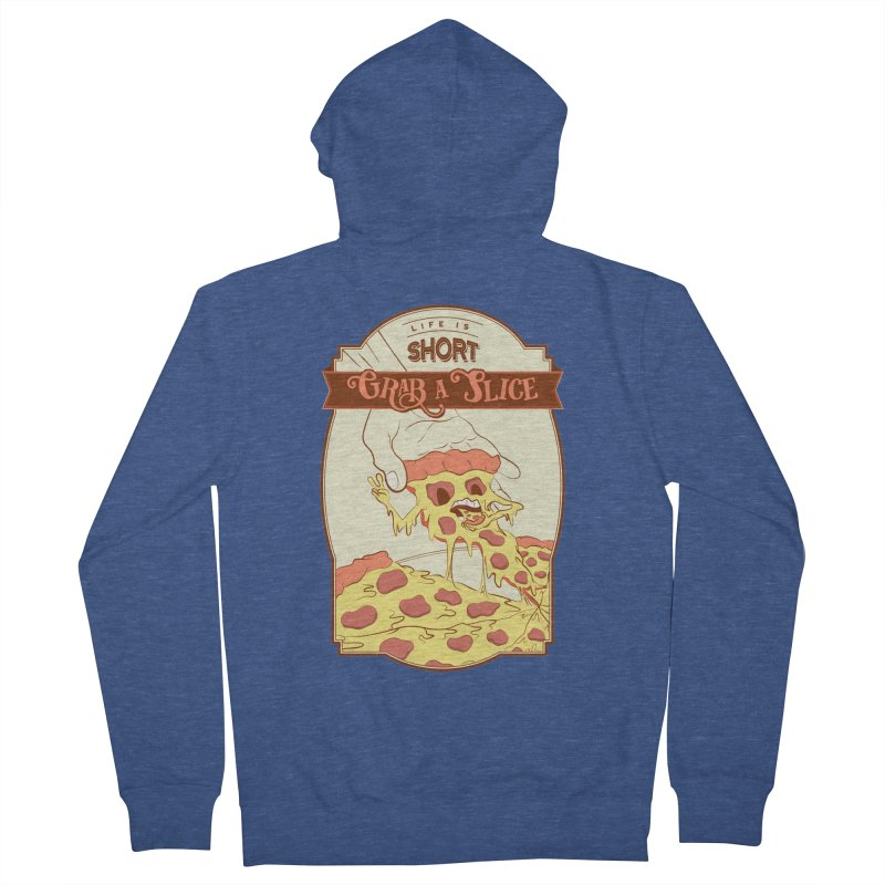 Pizza Love - Life is Short, Grab a Slice Men's French Terry Zip-Up Hoody by Moon Bear Design Studio's Artist Shop