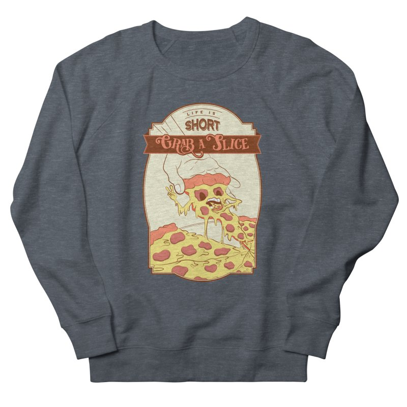 Pizza Love - Life is Short, Grab a Slice Men's French Terry Sweatshirt by Moon Bear Design Studio's Artist Shop