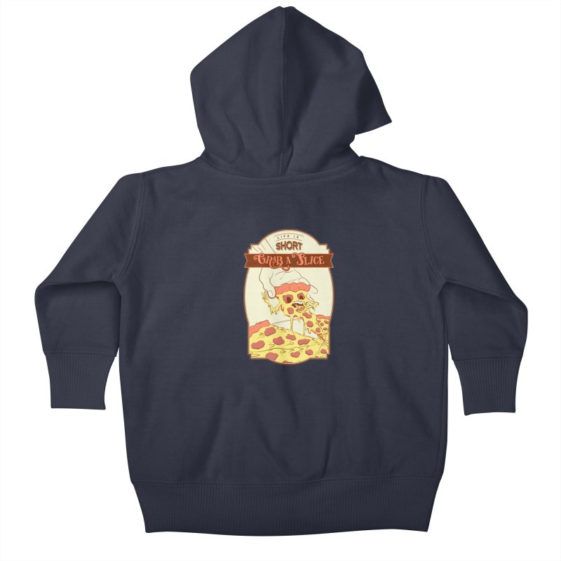 Pizza Love - Life is Short, Grab a Slice Kids Baby Zip-Up Hoody by Moon Bear Design Studio's Artist Shop