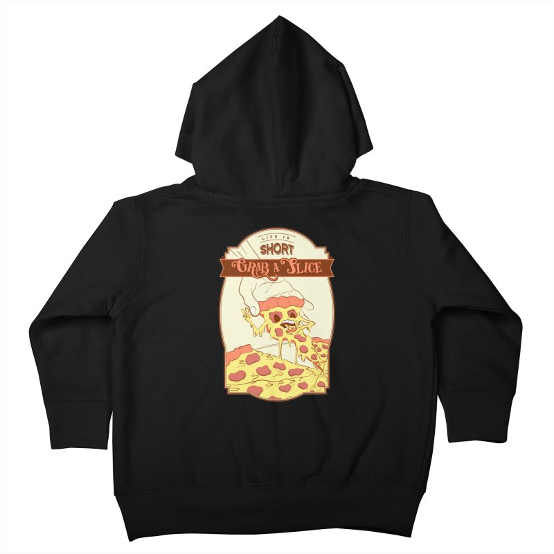 Pizza Love - Life is Short, Grab a Slice Kids Toddler Zip-Up Hoody by Moon Bear Design Studio's Artist Shop