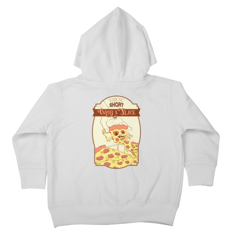 Pizza Love - Life is Short, Grab a Slice Kids Toddler Zip-Up Hoody by Moon Bear Design Studio's Artist Shop