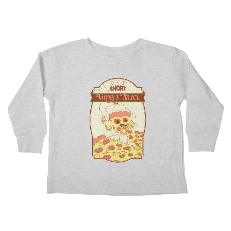 Pizza Love - Life is Short, Grab a Slice Kids Toddler Longsleeve T-Shirt by Moon Bear Design Studio's Artist Shop