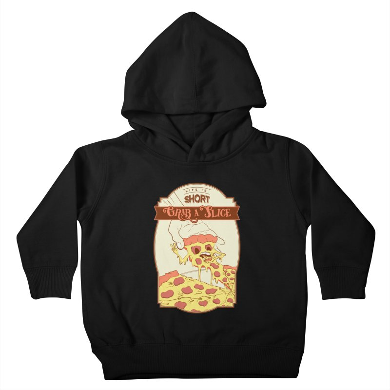 Pizza Love - Life is Short, Grab a Slice Kids Toddler Pullover Hoody by Moon Bear Design Studio's Artist Shop