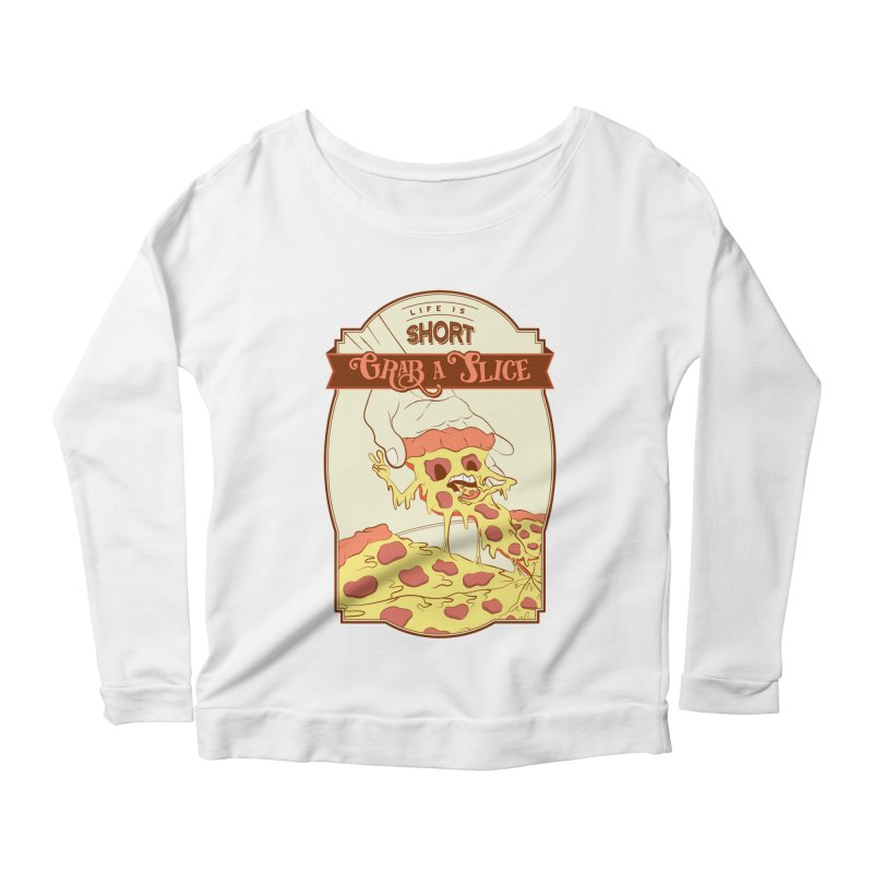 Pizza Love - Life is Short, Grab a Slice Women's Scoop Neck Longsleeve T-Shirt by Moon Bear Design Studio's Artist Shop