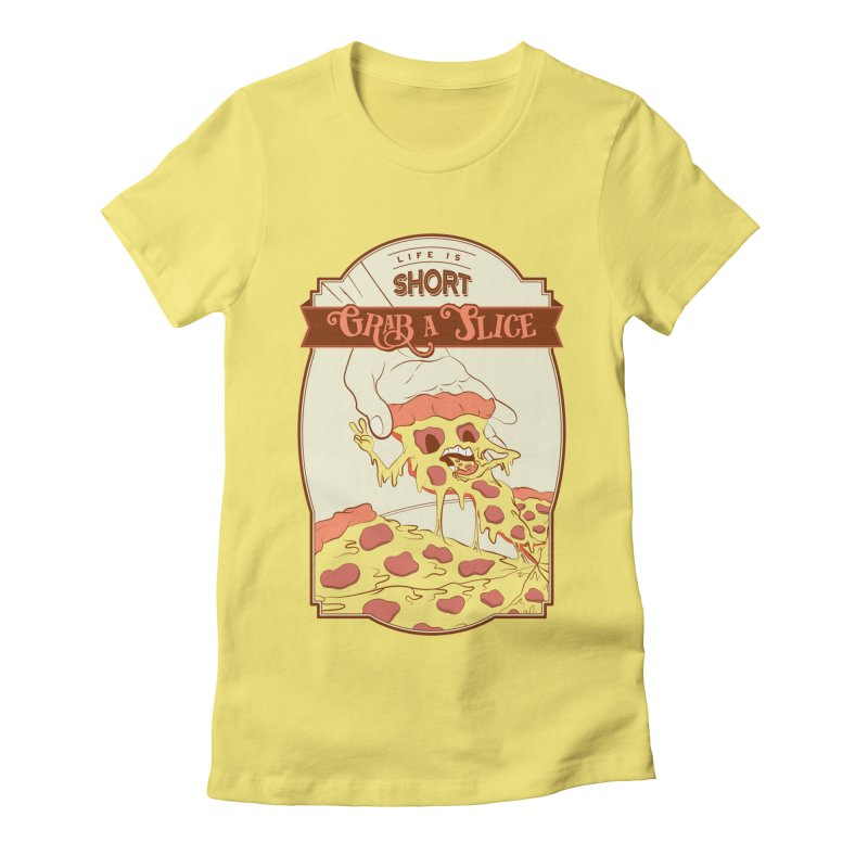 Pizza Love - Life is Short, Grab a Slice Women's Fitted T-Shirt by Moon Bear Design Studio's Artist Shop