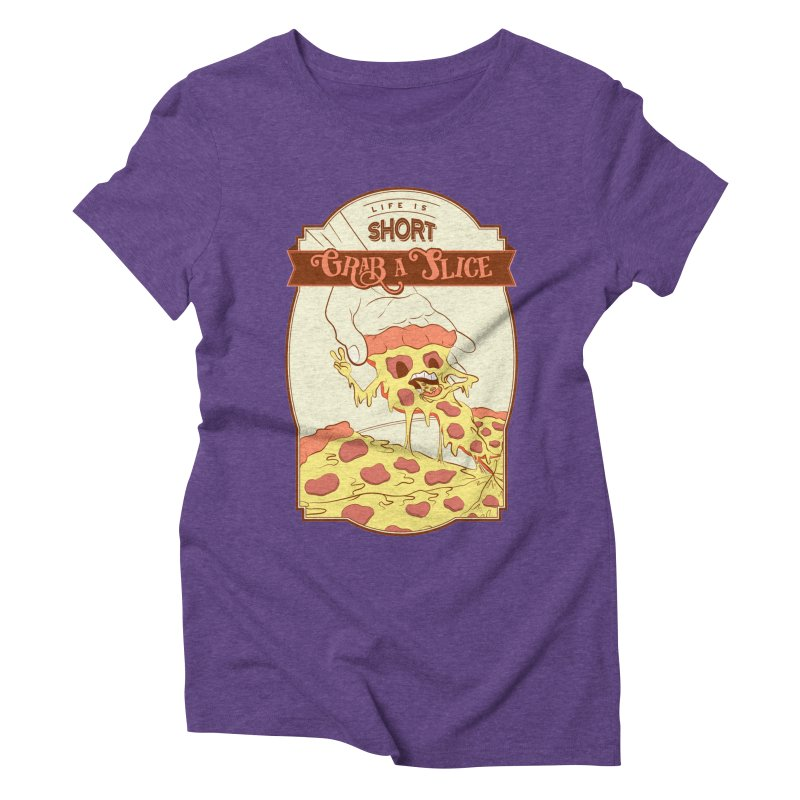 Pizza Love - Life is Short, Grab a Slice Women's Triblend T-Shirt by Moon Bear Design Studio's Artist Shop