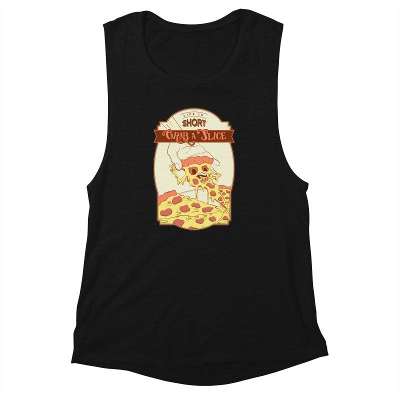 Pizza Love - Life is Short, Grab a Slice Women's Muscle Tank by Moon Bear Design Studio's Artist Shop