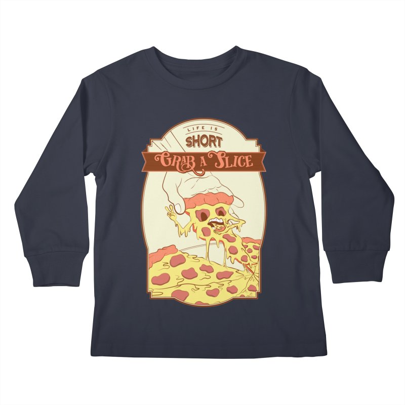 Pizza Love - Life is Short, Grab a Slice Kids Longsleeve T-Shirt by Moon Bear Design Studio's Artist Shop