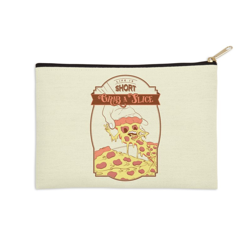 Pizza Love - Life is Short, Grab a Slice Accessories Zip Pouch by Moon Bear Design Studio's Artist Shop
