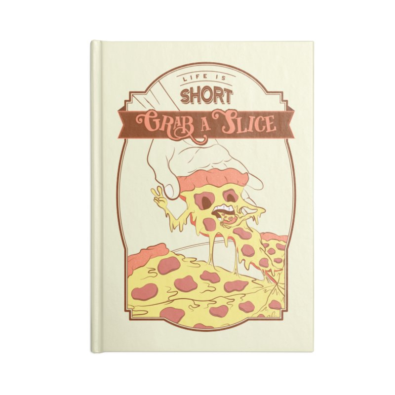 Pizza Love - Life is Short, Grab a Slice Accessories Blank Journal Notebook by Moon Bear Design Studio's Artist Shop