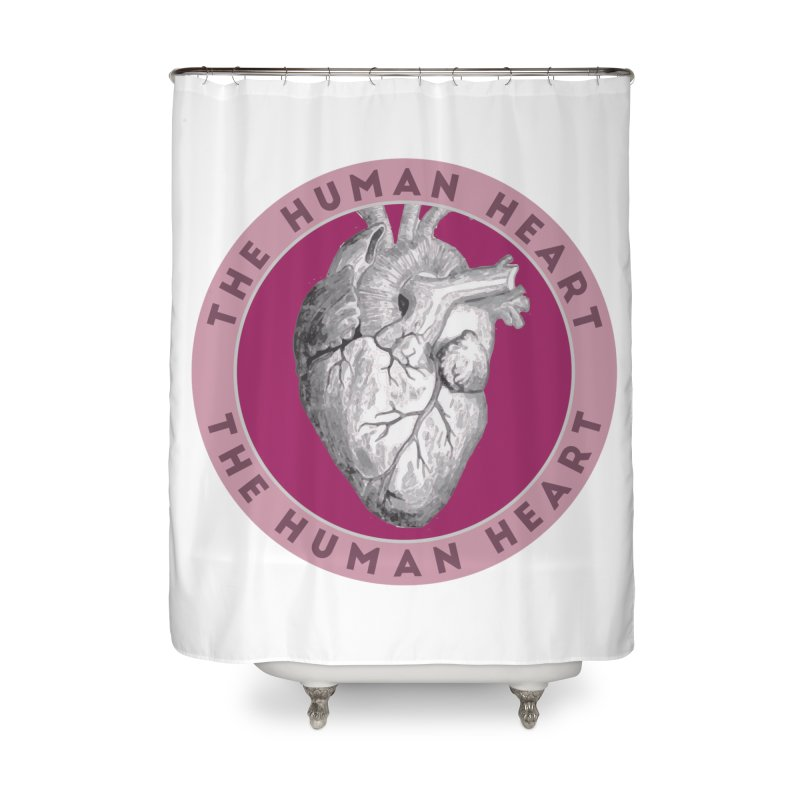 The Human Heart Home Shower Curtain by Moon Joggers's Artist Shop