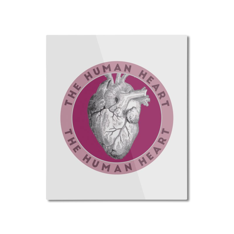 The Human Heart Home Mounted Aluminum Print by Moon Joggers's Artist Shop