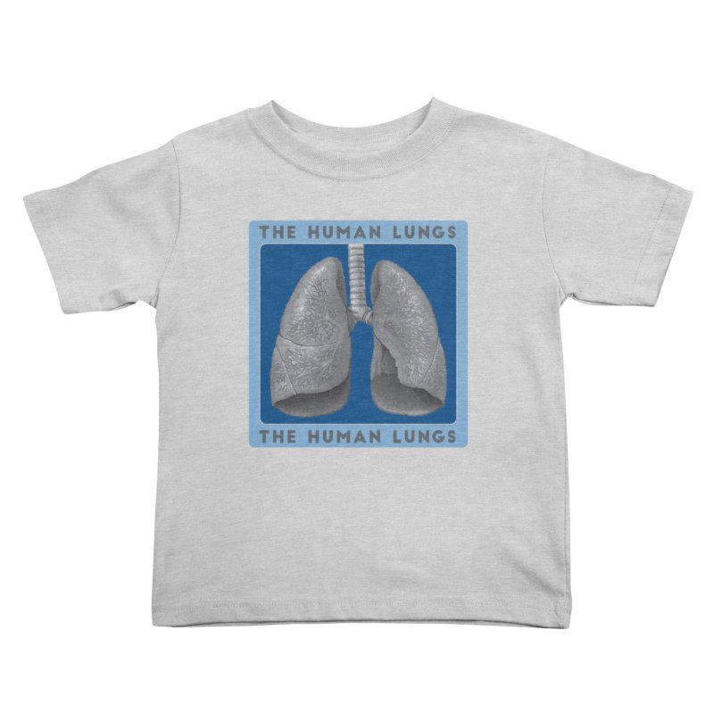 The Human Lungs Kids Toddler T-Shirt by Moon Joggers's Artist Shop