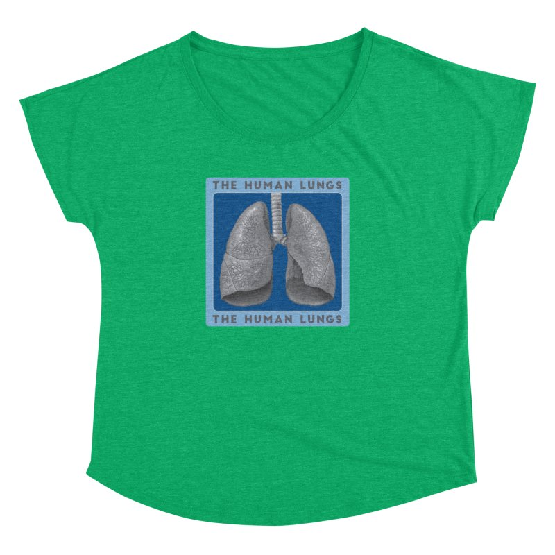 The Human Lungs Women's Dolman Scoop Neck by Moon Joggers's Artist Shop