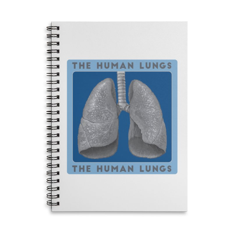 The Human Lungs Accessories Lined Spiral Notebook by Moon Joggers's Artist Shop