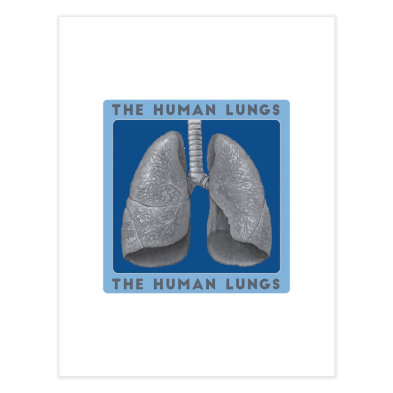 The Human Lungs Home Fine Art Print by Moon Joggers's Artist Shop
