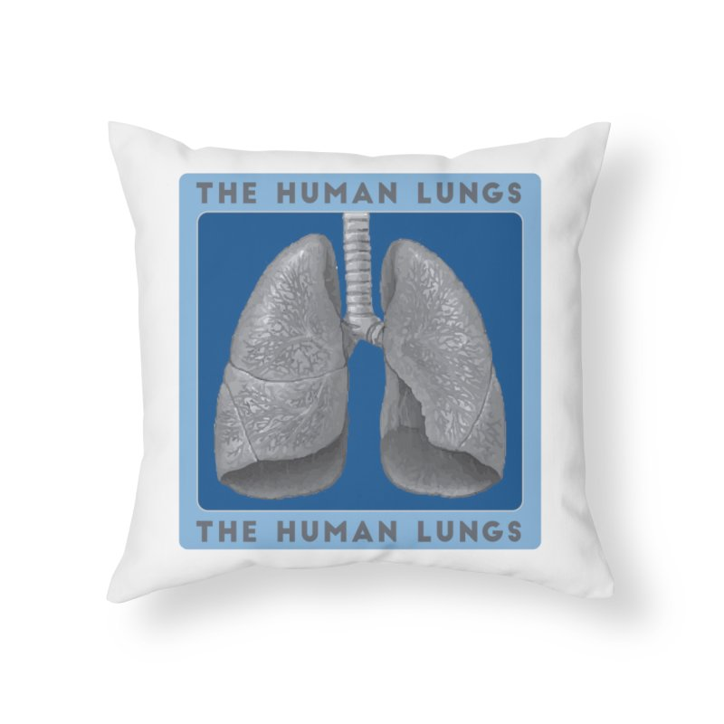 The Human Lungs Home Throw Pillow by Moon Joggers's Artist Shop