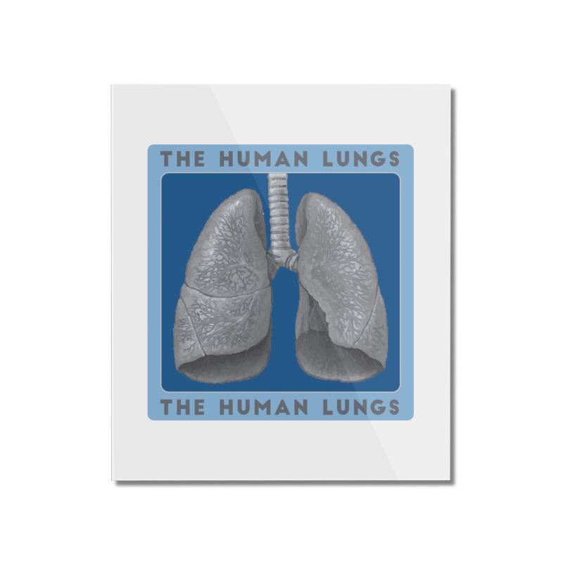 The Human Lungs Home Mounted Acrylic Print by Moon Joggers's Artist Shop